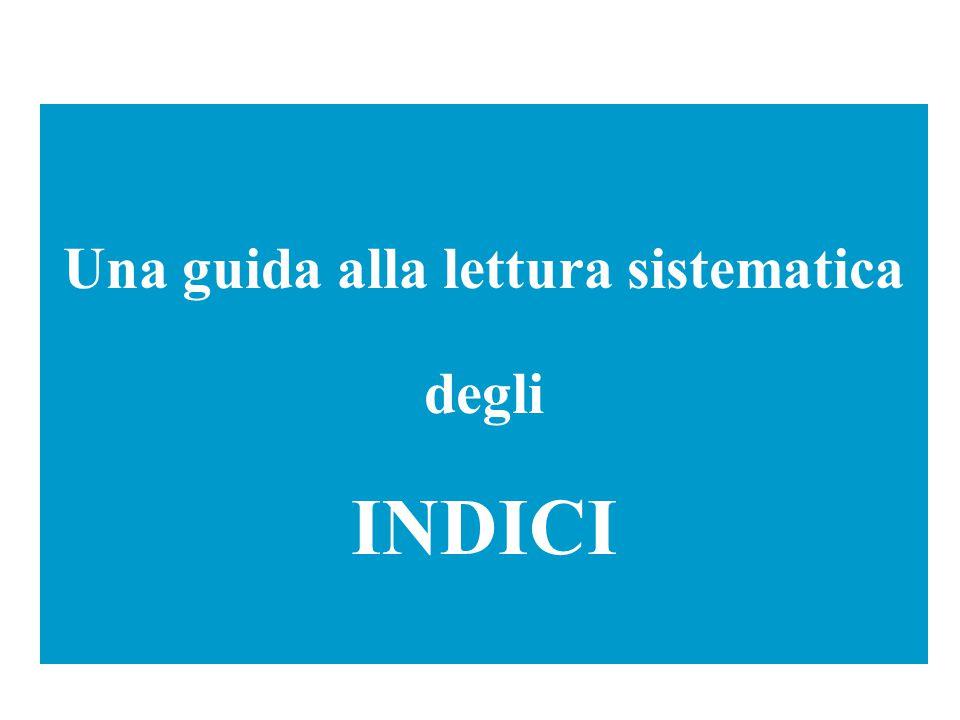 Una guida alla lettura sistematica degli INDICI