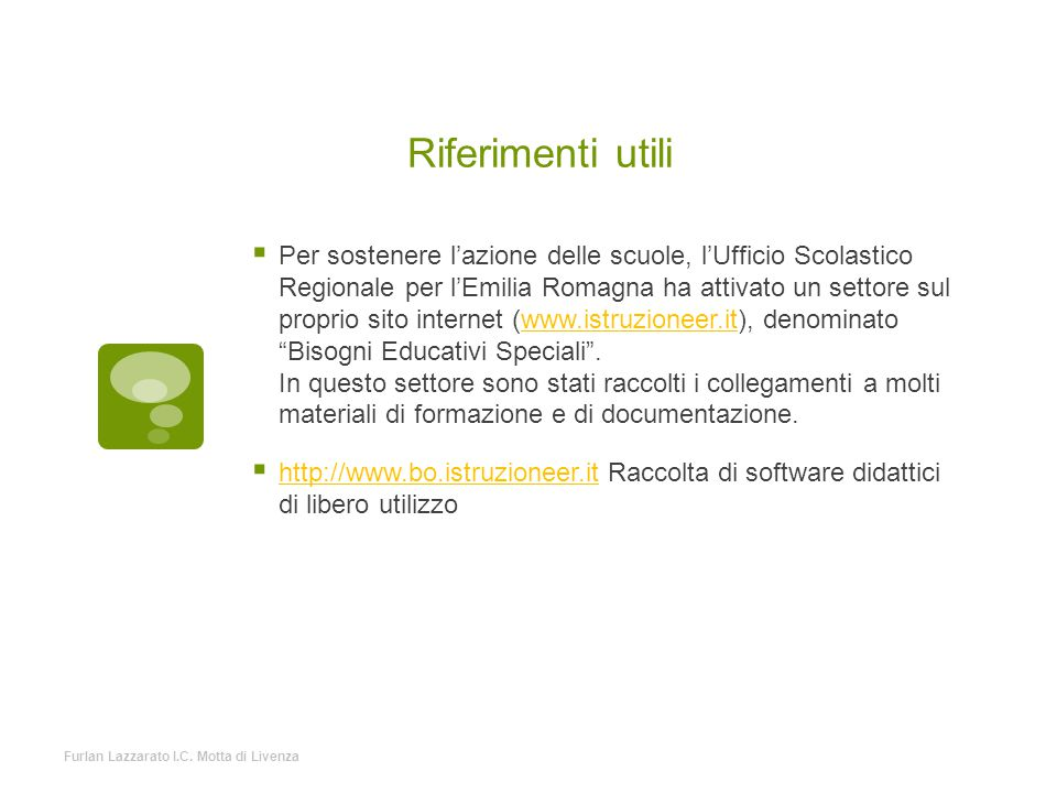 Riferimenti utili  Per sostenere l'azione delle scuole, l'Ufficio Scolastico Regionale per l'Emilia Romagna ha attivato un settore sul proprio sito i