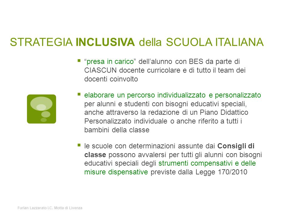 """STRATEGIA INCLUSIVA della SCUOLA ITALIANA  """"presa in carico"""" dell'alunno con BES da parte di CIASCUN docente curricolare e di tutto il team dei docen"""