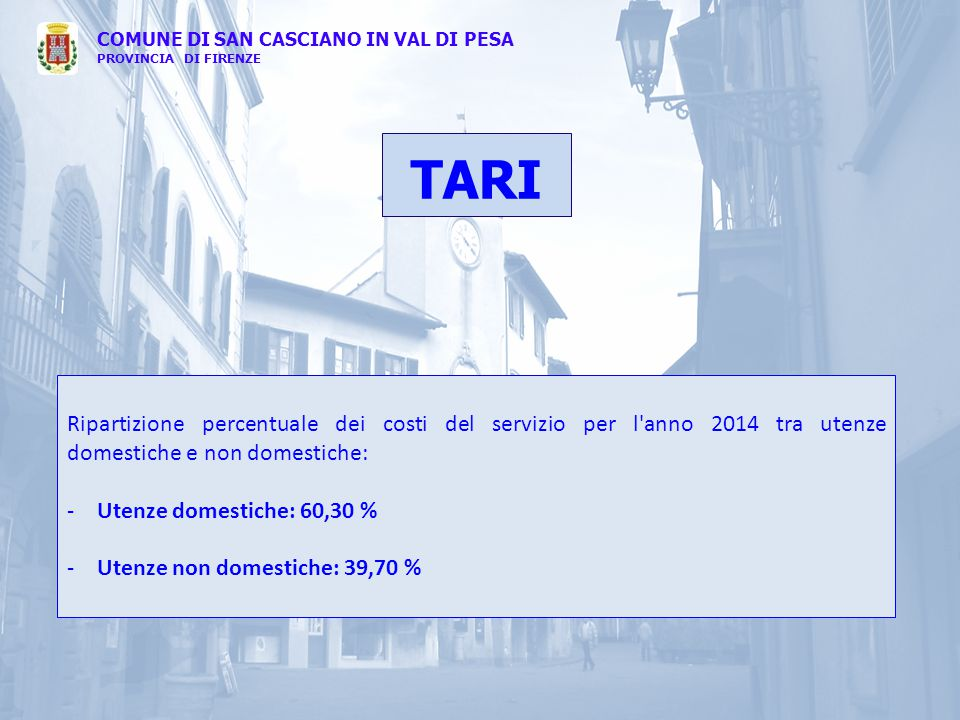 COMUNE DI SAN CASCIANO IN VAL DI PESA PROVINCIA DI FIRENZE Ripartizione percentuale dei costi del servizio per l'anno 2014 tra utenze domestiche e non