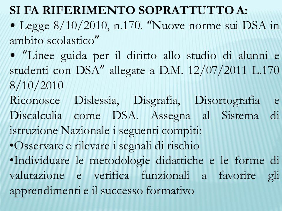 SI FA RIFERIMENTO SOPRATTUTTO A: Legge 8/10/2010, n.170.