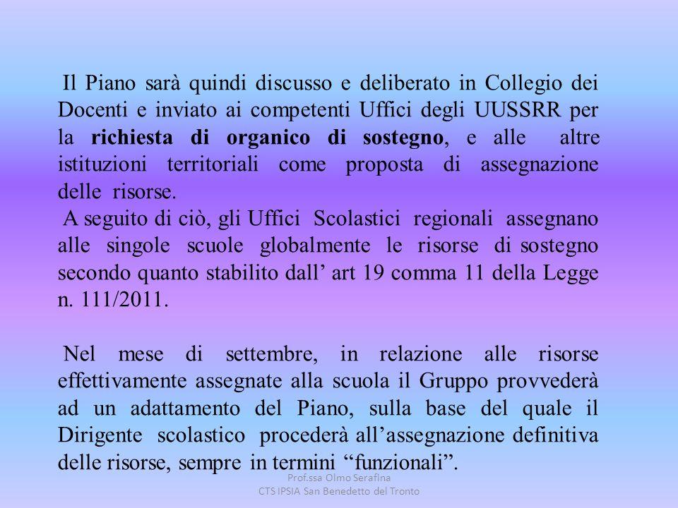 Prof.ssa Olmo Serafina CTS IPSIA San Benedetto del Tronto Il Piano sarà quindi discusso e deliberato in Collegio dei Docenti e inviato ai competenti U