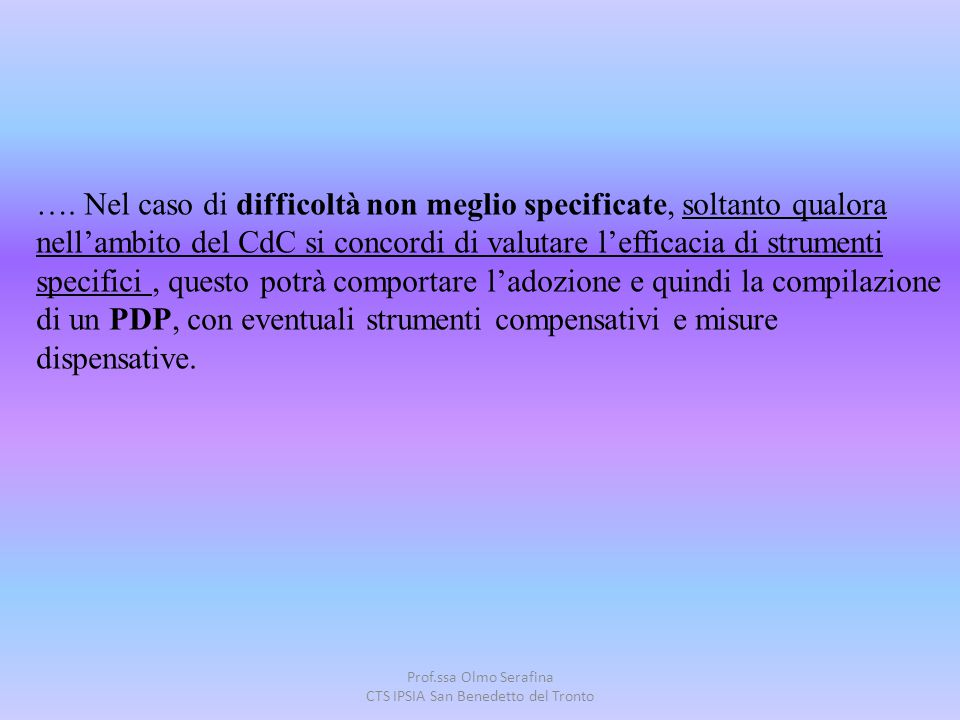 Prof.ssa Olmo Serafina CTS IPSIA San Benedetto del Tronto …. Nel caso di difficoltà non meglio specificate, soltanto qualora nell'ambito del CdC si co