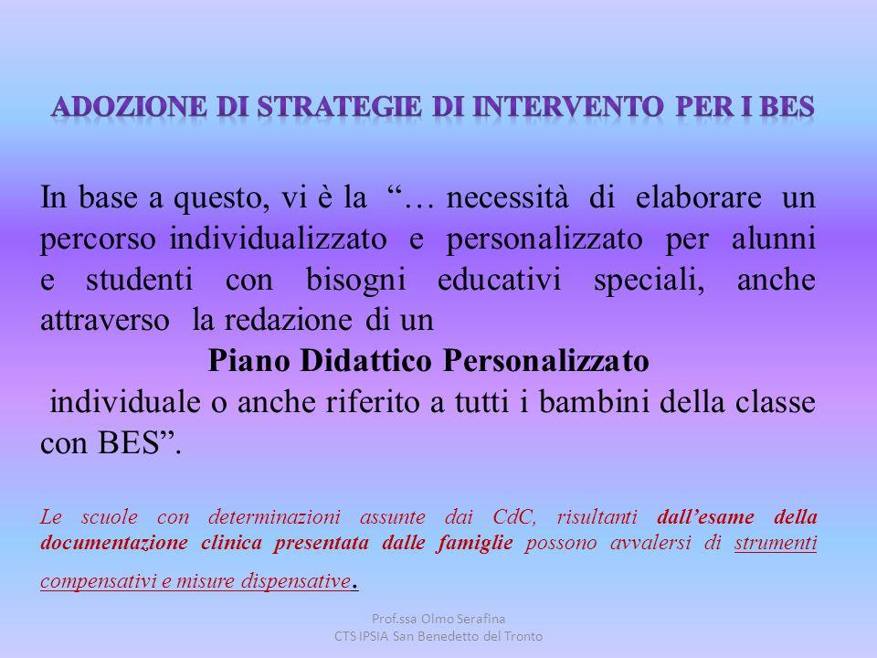 """Prof.ssa Olmo Serafina CTS IPSIA San Benedetto del Tronto In base a questo, vi è la """"… necessità di elaborare un percorso individualizzato e personali"""