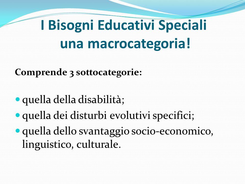 I Bisogni Educativi Speciali una macrocategoria.