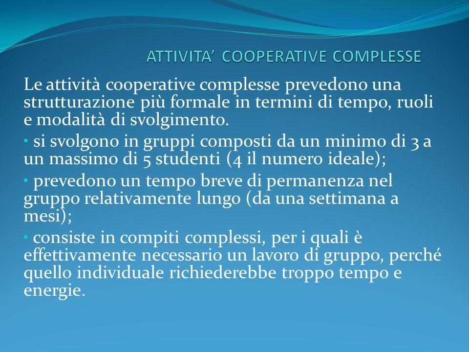 Le attività cooperative complesse prevedono una strutturazione più formale in termini di tempo, ruoli e modalità di svolgimento.