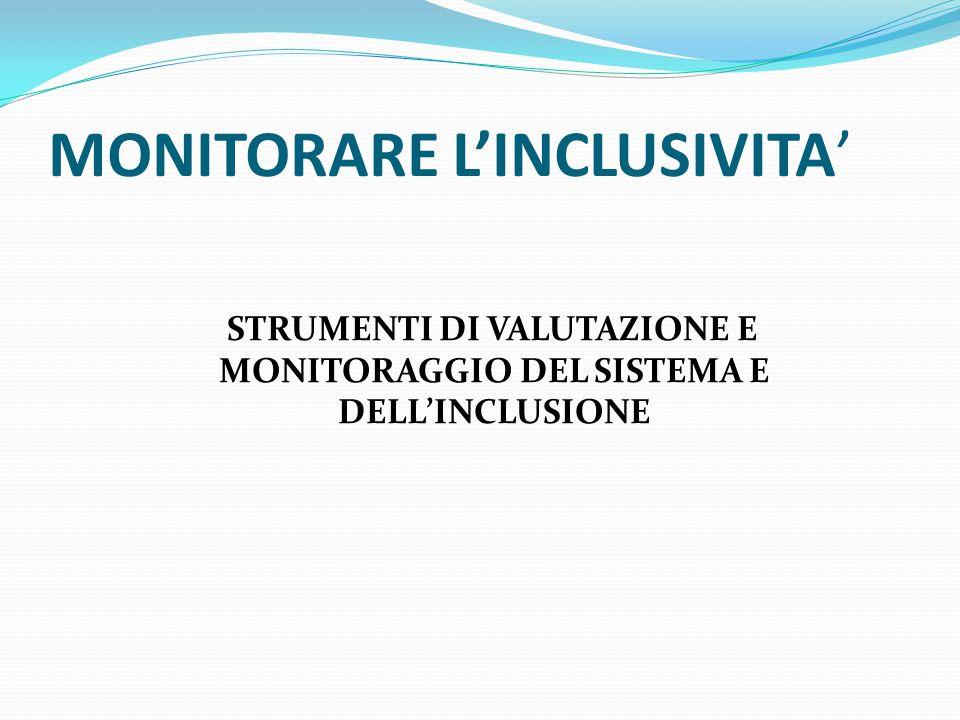 MONITORARE L'INCLUSIVITA' STRUMENTI DI VALUTAZIONE E MONITORAGGIO DEL SISTEMA E DELL'INCLUSIONE