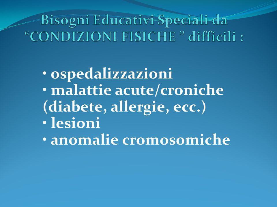 ospedalizzazioni malattie acute/croniche (diabete, allergie, ecc.) lesioni anomalie cromosomiche