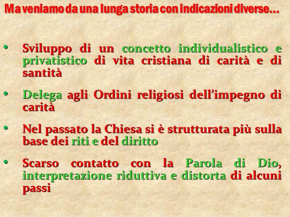 Sviluppo di un concetto individualistico e privatistico di vita cristiana di carità e di santità Sviluppo di un concetto individualistico e privatisti