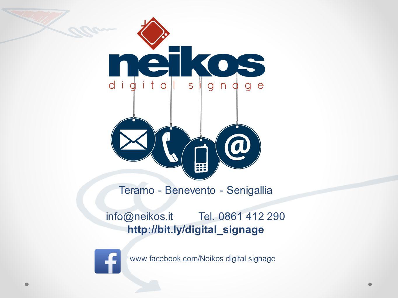 www.facebook.com/Neikos.digital.signage Teramo - Benevento - Senigallia info@neikos.it Tel.