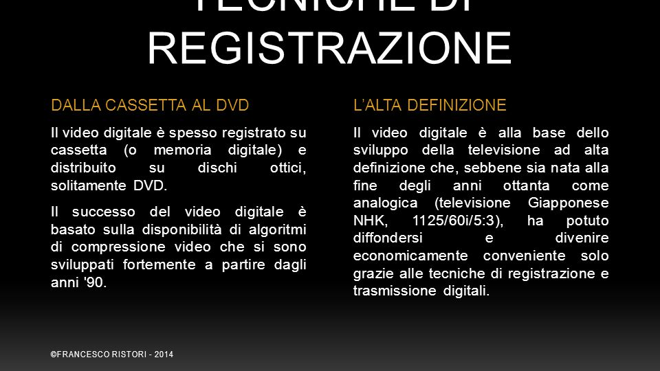 Il video digitale è alla base dello sviluppo della televisione ad alta definizione che, sebbene sia nata alla fine degli anni ottanta come analogica (