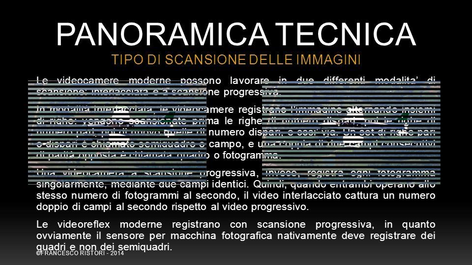Le videocamere moderne possono lavorare in due differenti modalita' di scansione: interlacciata e a scansione progressiva. In modalità interlacciata,