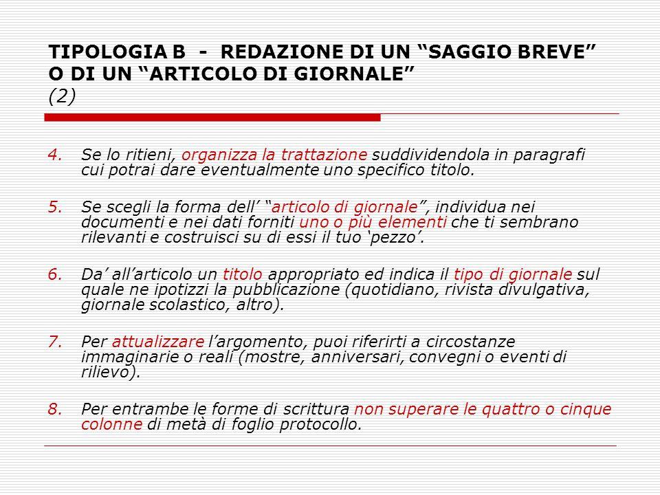 """TIPOLOGIA B - REDAZIONE DI UN """"SAGGIO BREVE"""" O DI UN """"ARTICOLO DI GIORNALE"""" (2) 4.Se lo ritieni, organizza la trattazione suddividendola in paragrafi"""