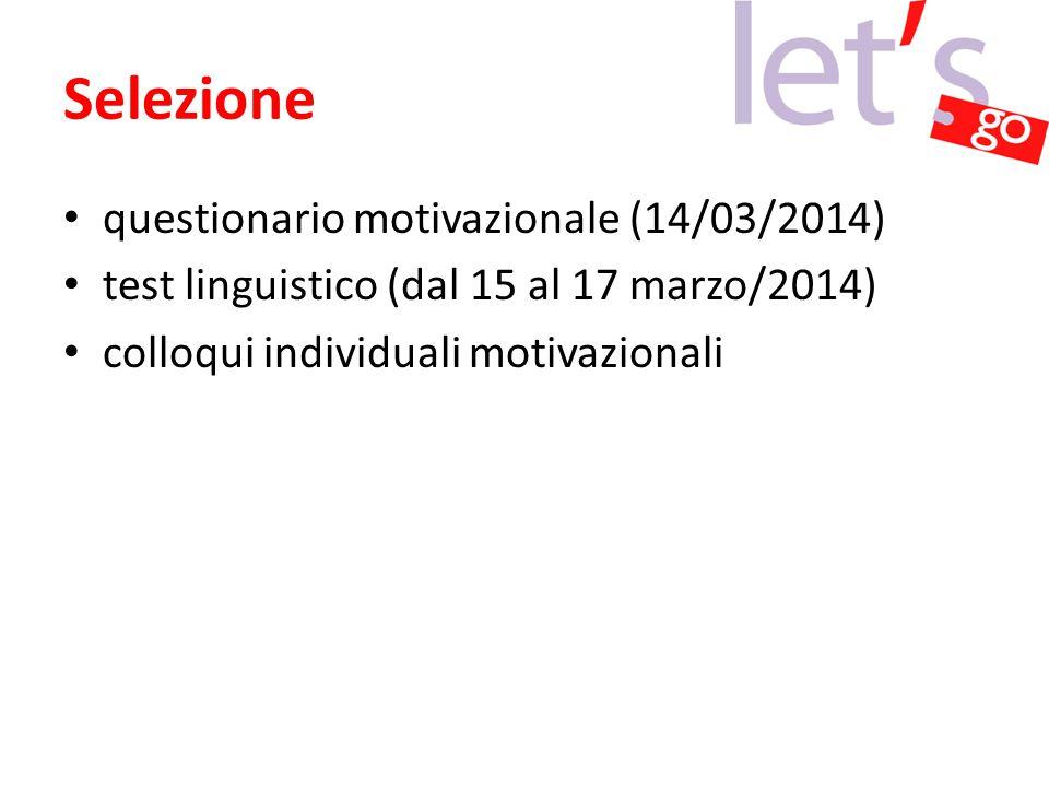 Selezione questionario motivazionale (14/03/2014) test linguistico (dal 15 al 17 marzo/2014) colloqui individuali motivazionali