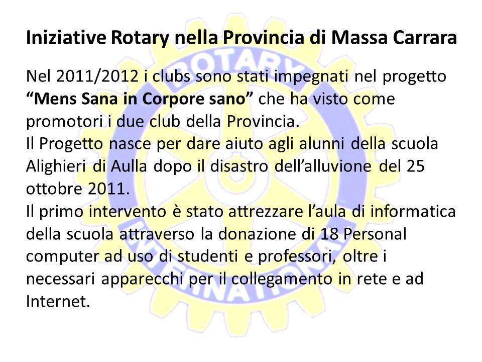 Iniziative Rotary nella Provincia di Massa Carrara Annualmente vengono definiti gli obiettivi di intervento cui ogni club tende la propria attività. A