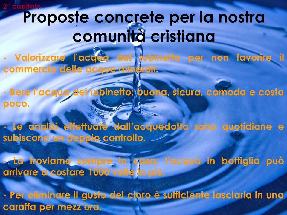 Proposte concrete per la nostra comunità cristiana 2° capitolo - Valorizzare l'acqua del rubinetto per non favorire il commercio delle acque minerali.