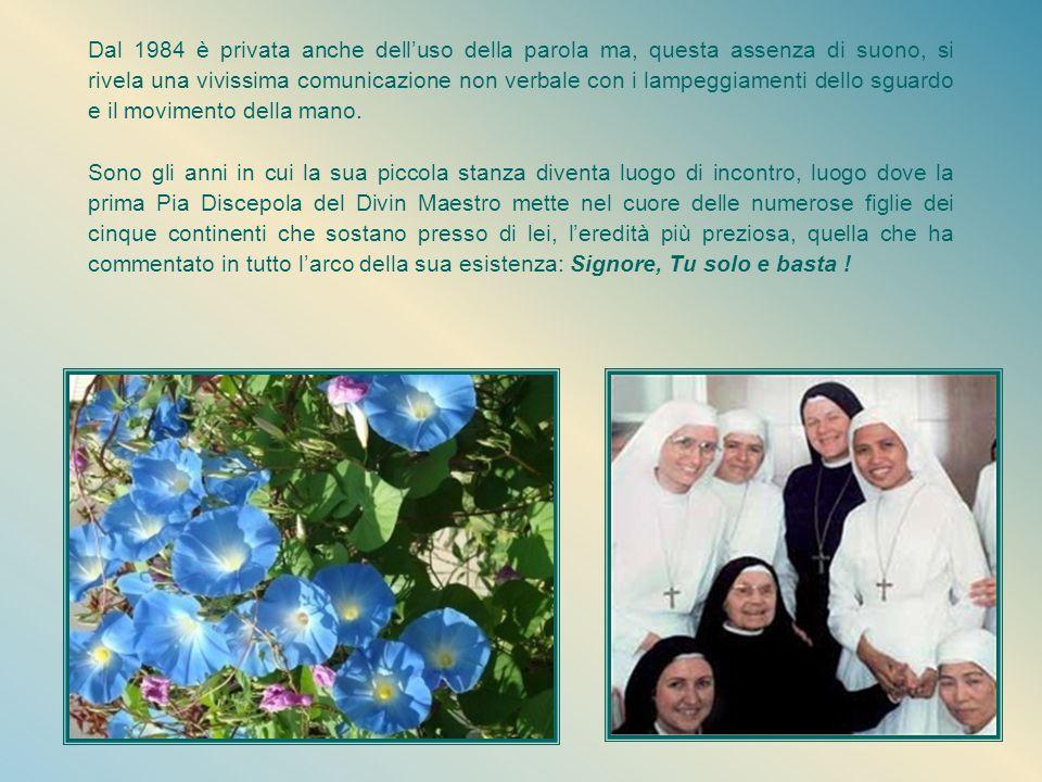 Nostalgia del Paradiso Madre Scolastica ha già visto partire per l'ultimo viaggio molte delle sorelle con cui aveva iniziato il cammino, ma il 26 nove