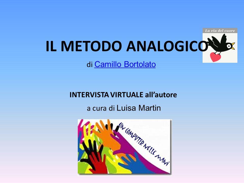 IL METODO ANALOGICO di Camillo Bortolato INTERVISTA VIRTUALE all'autore a cura di Luisa Martin Camillo Bortolato