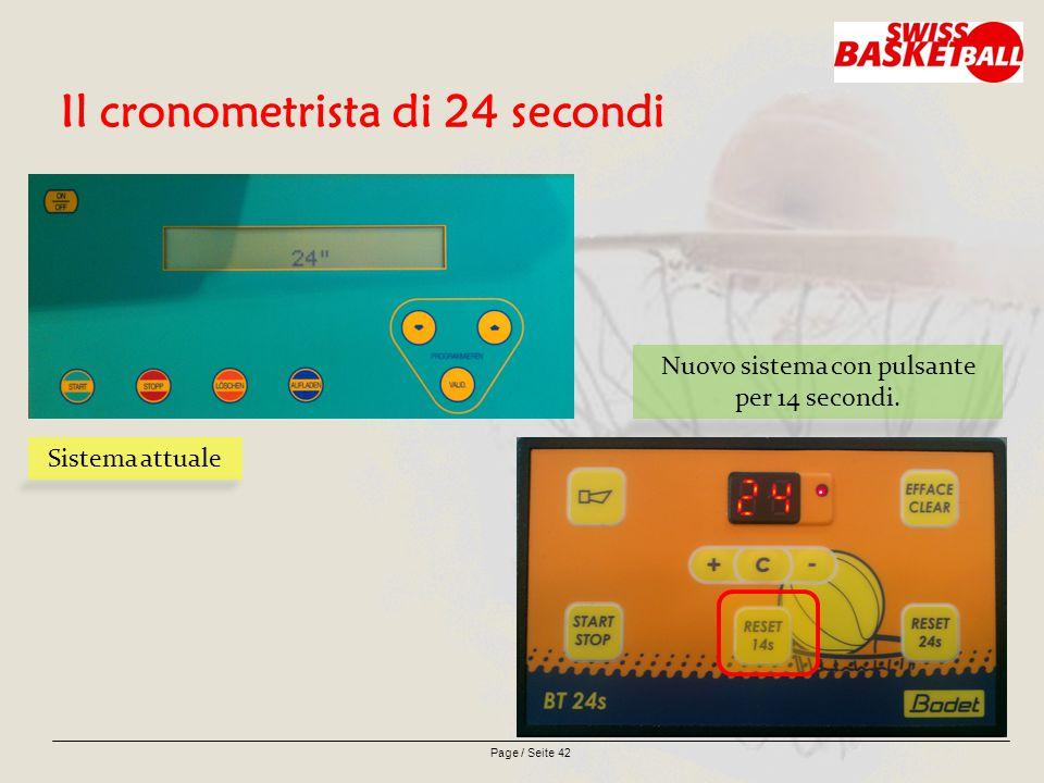 Page / Seite 42 Il cronometrista di 24 secondi Sistema attuale Nuovo sistema con pulsante per 14 secondi.