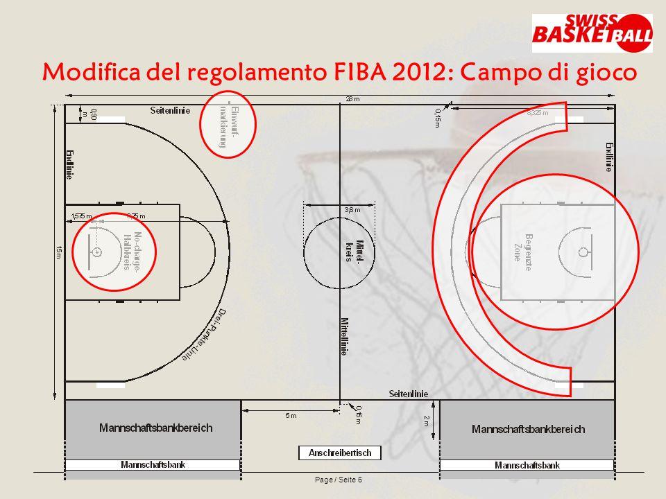 Page / Seite 6 Modifica del regolamento FIBA 2012: Campo di gioco