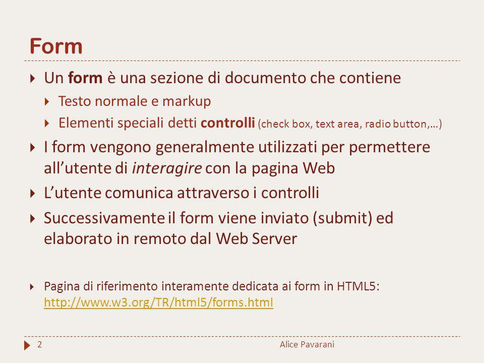 Form 2  Un form è una sezione di documento che contiene  Testo normale e markup  Elementi speciali detti controlli (check box, text area, radio but