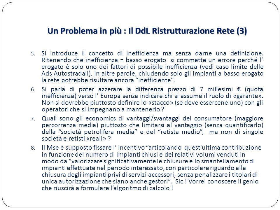 Un Problema in più : Il DdL Ristrutturazione Rete (3) 5. Si introduce il concetto di inefficienza ma senza darne una definizione. Ritenendo che ineffi