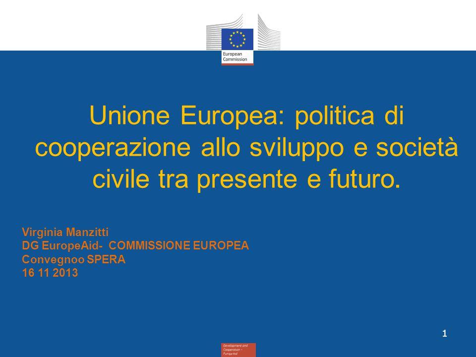 DEVCO 1) Il quadro politico e finanziario 2) La politica per la Società Civile 3) Il nuovo Programma Tematico per la societa civile e autorità locali 2