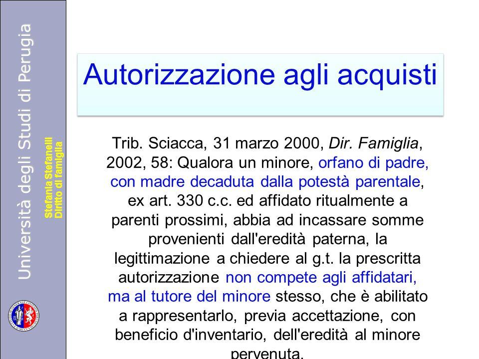 Università degli Studi di Perugia Diritto di famiglia Stefania Stefanelli Università degli Studi di Perugia Diritto di famiglia Stefania Stefanelli Autorizzazione agli acquisti Trib.
