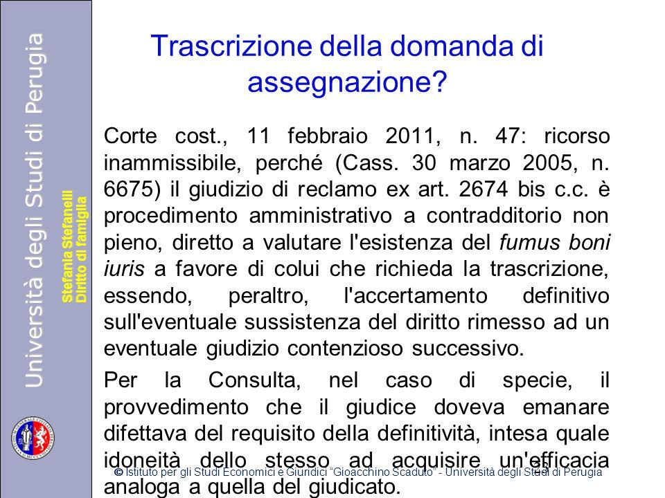 Università degli Studi di Perugia Diritto di famiglia Stefania Stefanelli Università degli Studi di Perugia Diritto di famiglia Stefania Stefanelli Trascrizione della domanda di assegnazione.