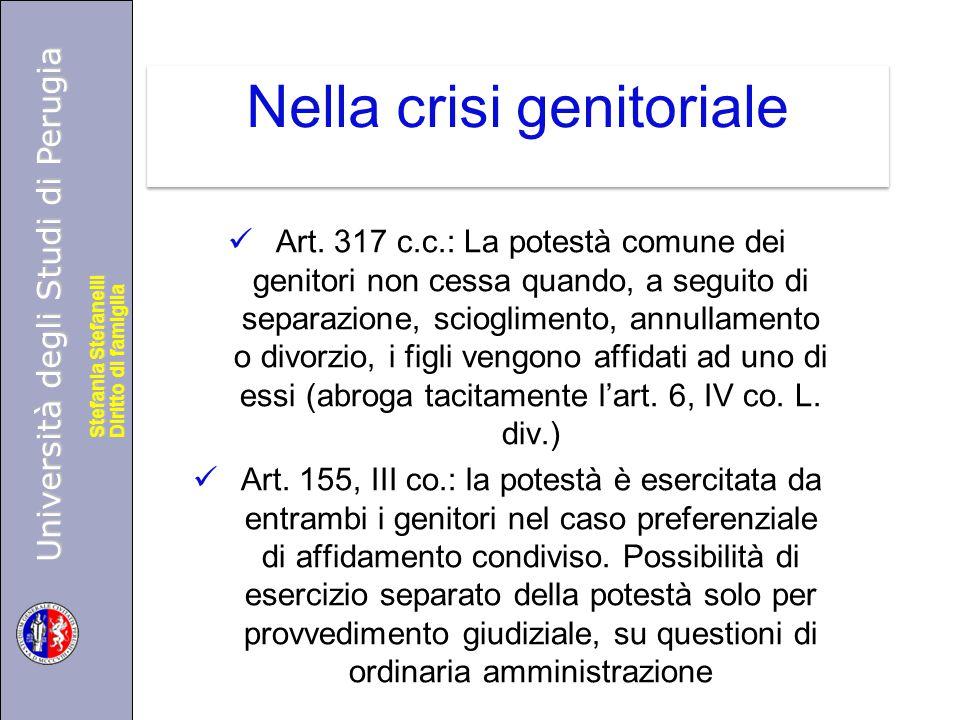 Università degli Studi di Perugia Diritto di famiglia Stefania Stefanelli Università degli Studi di Perugia Diritto di famiglia Stefania Stefanelli Nella crisi genitoriale Art.