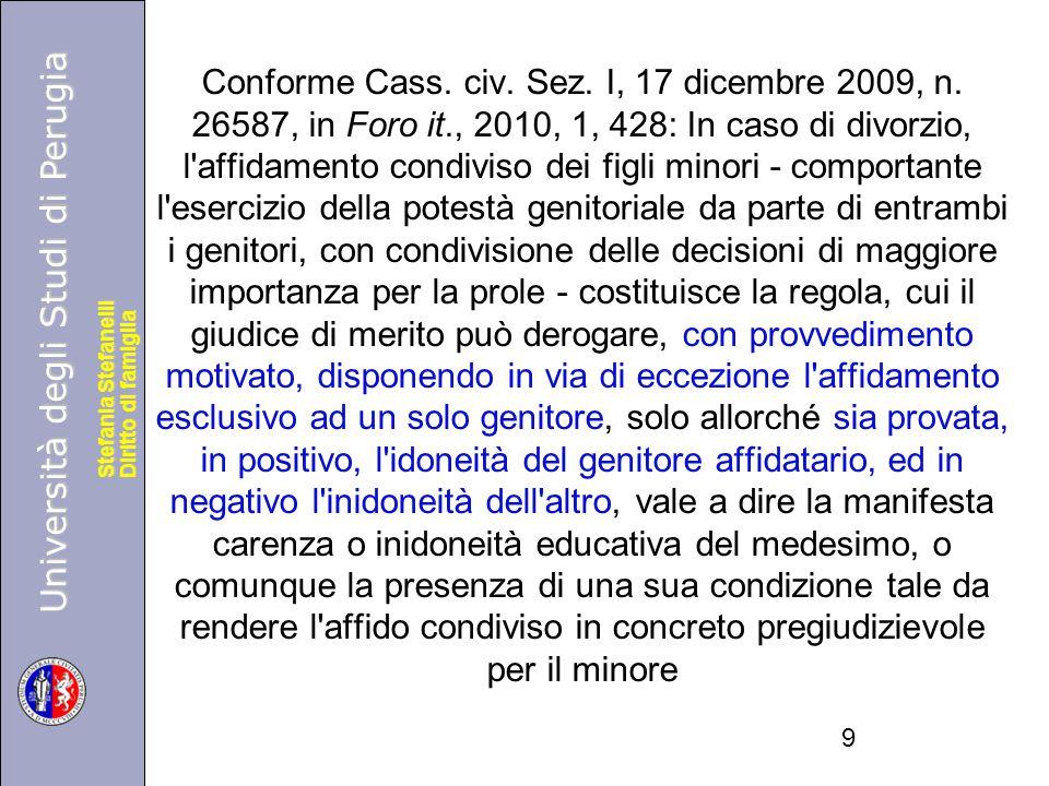 Università degli Studi di Perugia Diritto di famiglia Stefania Stefanelli Università degli Studi di Perugia Diritto di famiglia Stefania Stefanelli Conforme Cass.