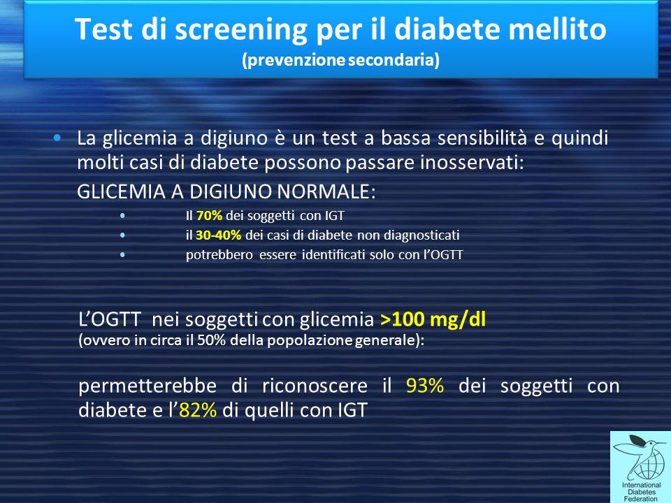 La glicemia a digiuno è un test a bassa sensibilità e quindi molti casi di diabete possono passare inosservati: GLICEMIA A DIGIUNO NORMALE: Il 70% dei