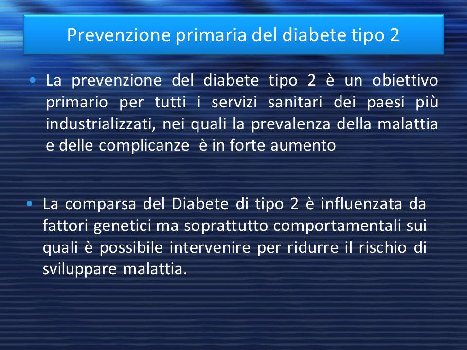 Prevenzione primaria del diabete tipo 2 La prevenzione del diabete tipo 2 è un obiettivo primario per tutti i servizi sanitari dei paesi più industria