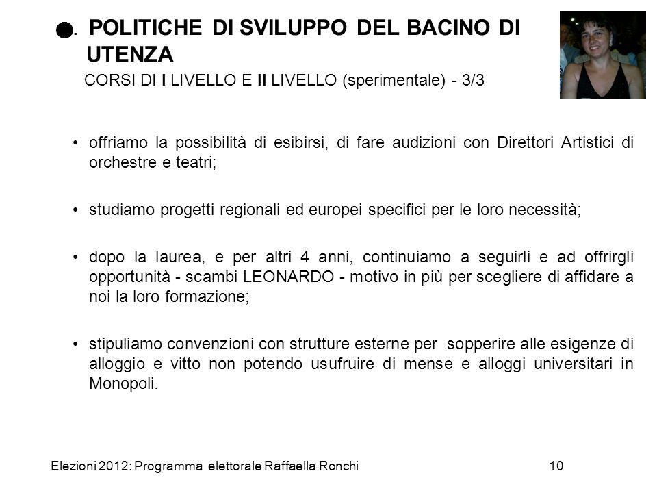 Elezioni 2012: Programma elettorale Raffaella Ronchi10. POLITICHE DI SVILUPPO DEL BACINO DI UTENZA CORSI DI I LIVELLO E II LIVELLO (sperimentale) - 3/