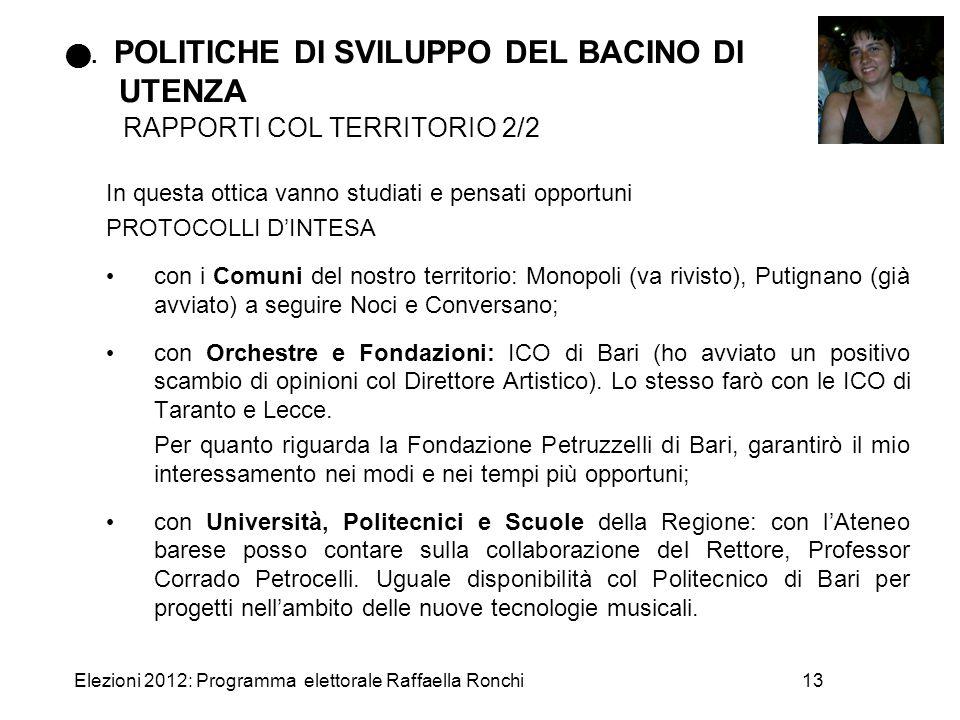 Elezioni 2012: Programma elettorale Raffaella Ronchi13 In questa ottica vanno studiati e pensati opportuni PROTOCOLLI D'INTESA con i Comuni del nostro