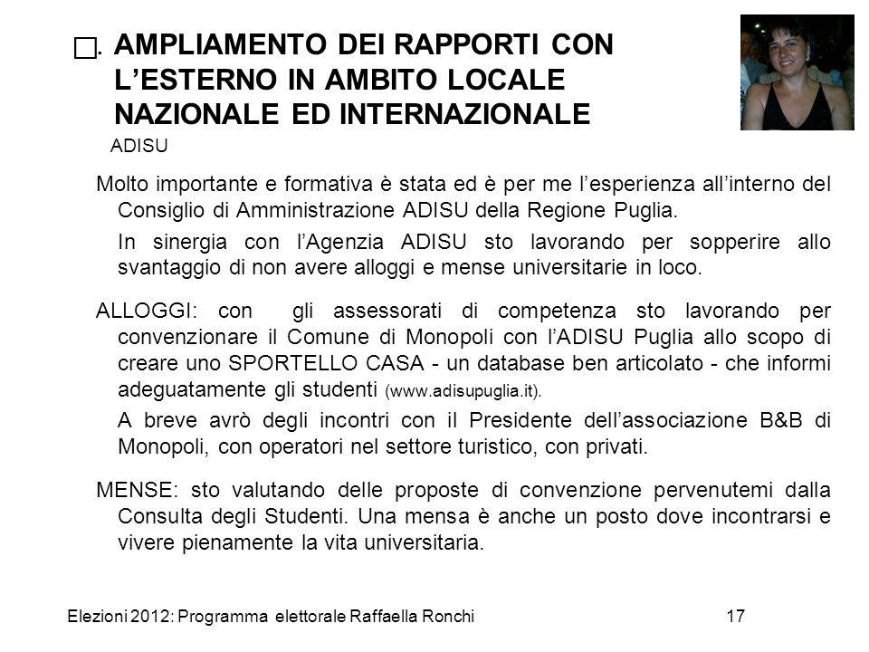 Elezioni 2012: Programma elettorale Raffaella Ronchi17 . AMPLIAMENTO DEI RAPPORTI CON L'ESTERNO IN AMBITO LOCALE NAZIONALE ED INTERNAZIONALE ADISU Mo