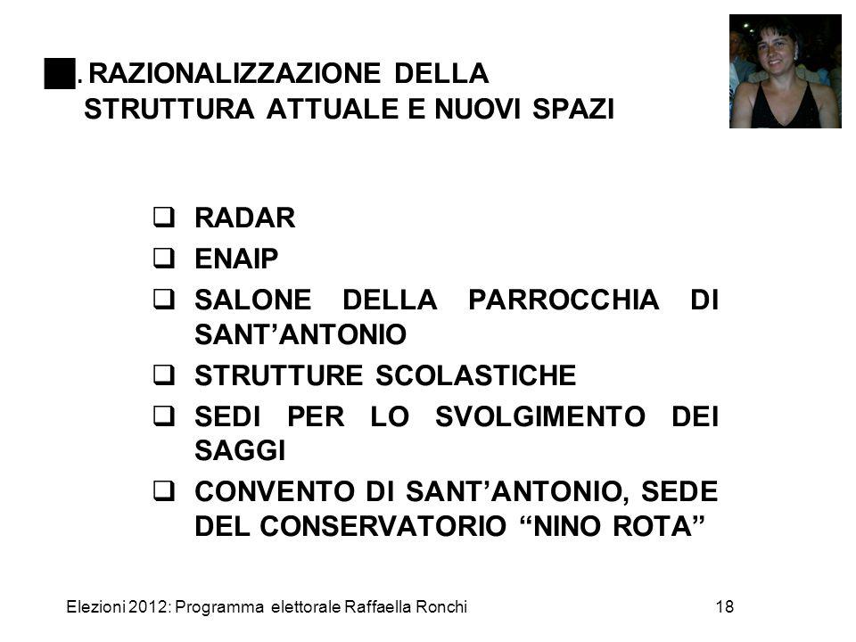 Elezioni 2012: Programma elettorale Raffaella Ronchi18 . RAZIONALIZZAZIONE DELLA STRUTTURA ATTUALE E NUOVI SPAZI  RADAR  ENAIP  SALONE DELLA PARRO