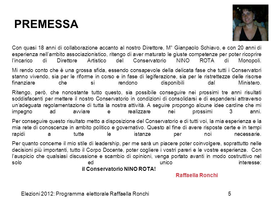 Elezioni 2012: Programma elettorale Raffaella Ronchi5 Con quasi 18 anni di collaborazione accanto al nostro Direttore, M° Gianpaolo Schiavo, e con 20