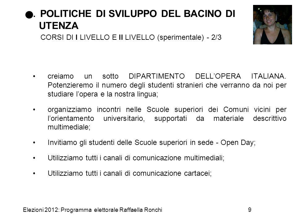 Elezioni 2012: Programma elettorale Raffaella Ronchi9. POLITICHE DI SVILUPPO DEL BACINO DI UTENZA CORSI DI I LIVELLO E II LIVELLO (sperimentale) - 2/3