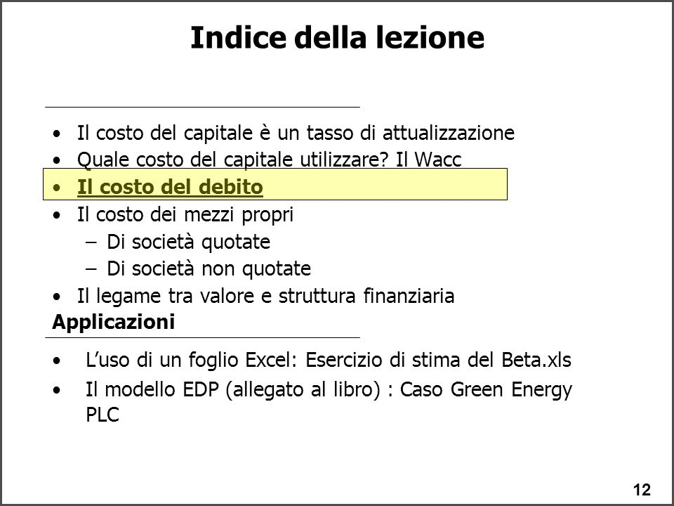 12 Il costo del capitale è un tasso di attualizzazione Quale costo del capitale utilizzare.