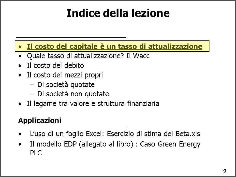 2 Il costo del capitale è un tasso di attualizzazione Quale tasso di attualizzazione.