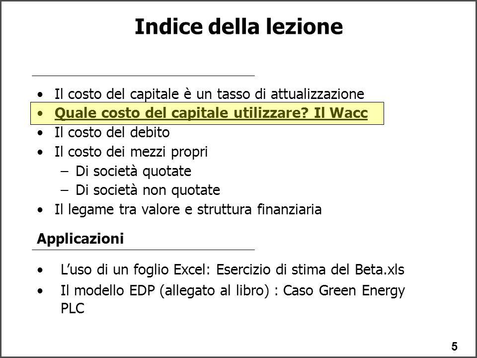 5 Il costo del capitale è un tasso di attualizzazione Quale costo del capitale utilizzare.