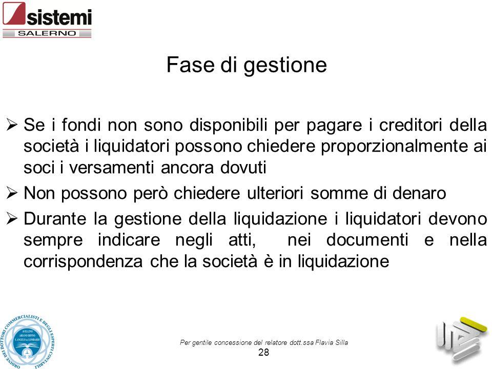 Per gentile concessione del relatore dott.ssa Flavia Silla 28 Fase di gestione  Se i fondi non sono disponibili per pagare i creditori della società