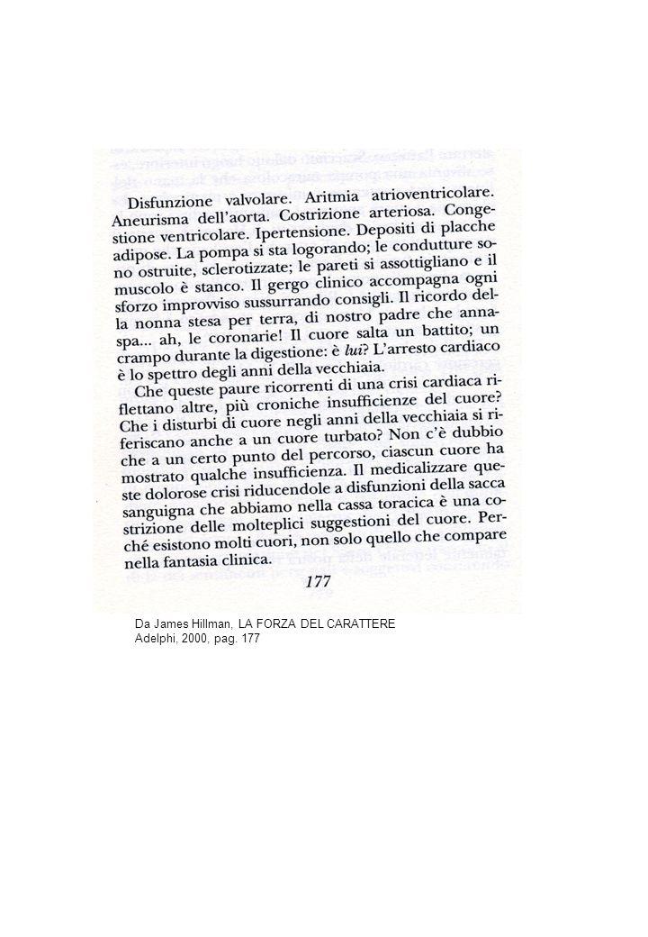 Da James Hillman, LA FORZA DEL CARATTERE Adelphi, 2000, pag. 177