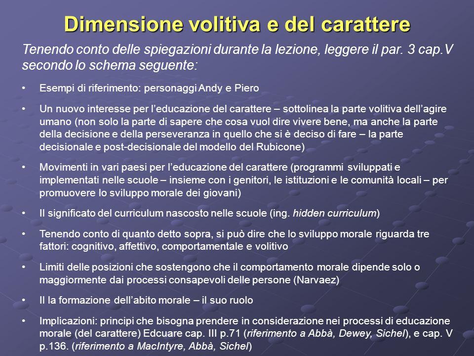 Dimensione volitiva e del carattere Tenendo conto delle spiegazioni durante la lezione, leggere il par.