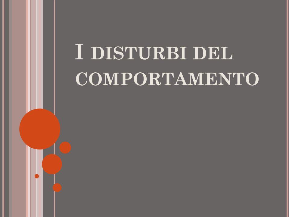 I DISTURBI DEL COMPORTAMENTO