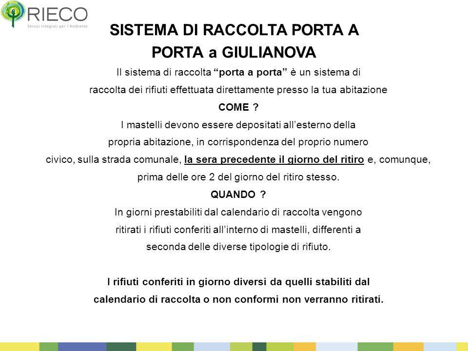 """5 SISTEMA DI RACCOLTA PORTA A PORTA a GIULIANOVA Il sistema di raccolta """"porta a porta"""" è un sistema di raccolta dei rifiuti effettuata direttamente p"""