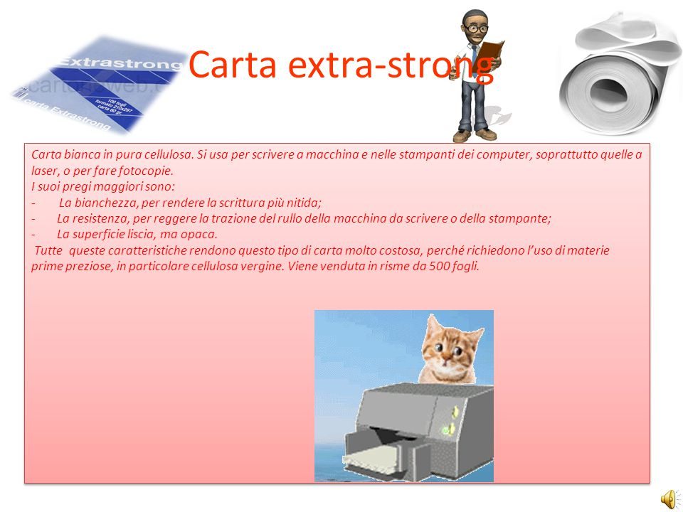 Carta extra-strong Carta bianca in pura cellulosa.