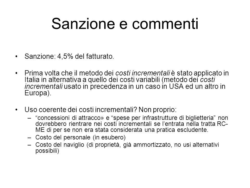 Sanzione e commenti Sanzione: 4,5% del fatturato. Prima volta che il metodo dei costi incrementali è stato applicato in Italia in alternativa a quello