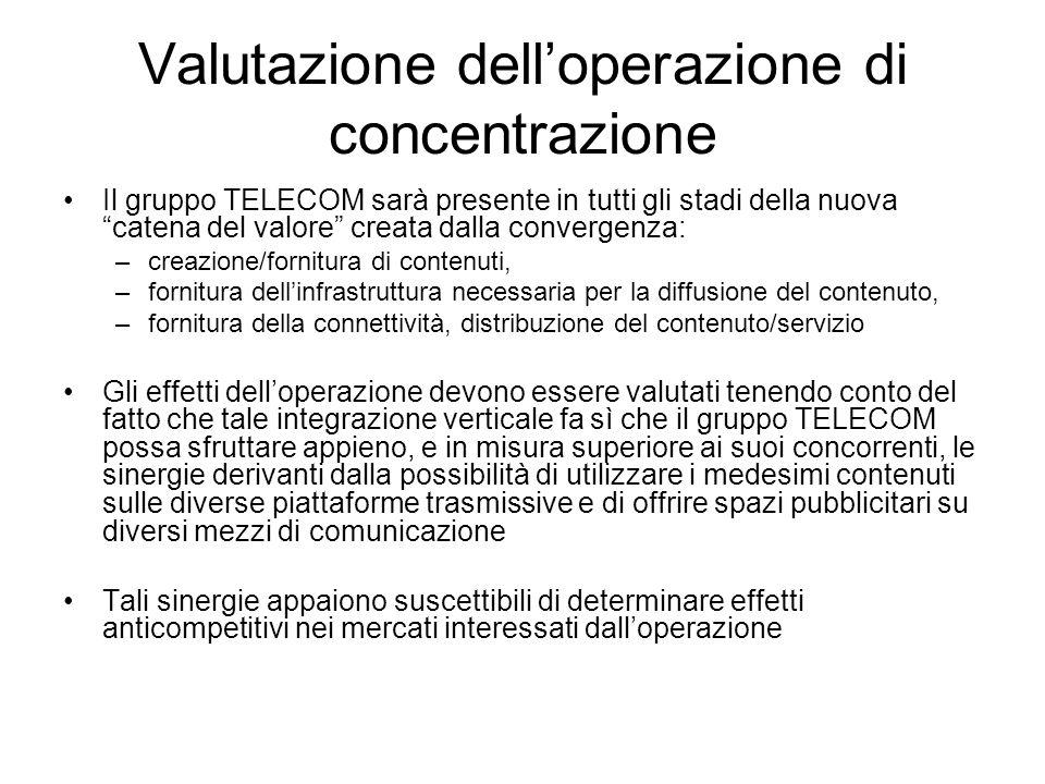 """Valutazione dell'operazione di concentrazione Il gruppo TELECOM sarà presente in tutti gli stadi della nuova """"catena del valore"""" creata dalla converge"""